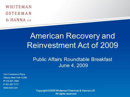 American Recovery and Reinvestment Act of 2009 Public Affairs Roundtable Breakfast June 4, 2009 One Commerce Plaza Albany, New York 12260 P 518.487.7600.