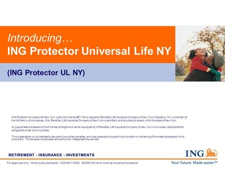For agent use only. Not for public distribution. CN61591112009 © 2008 ING North America Insurance Corporation Introducing… ING Protector Universal Life.