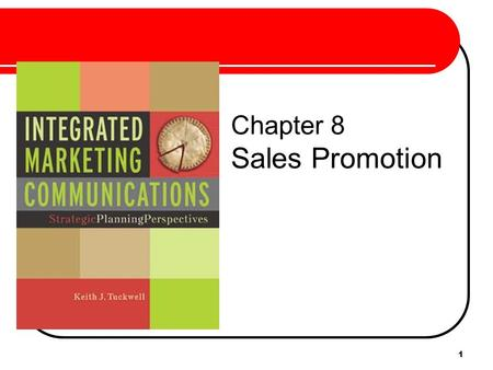 "1 Chapter 8 Sales Promotion. 2 Sales Promotion ""Activity that provides special incentives to encourage immediate response from customers, distributors,"