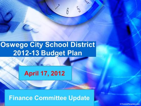 Finance Committee Update Oswego City School District 2012-13 Budget Plan April 17, 2012.