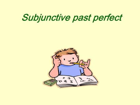 Subjunctive past perfect ♥ Unhappy Love Story ♥