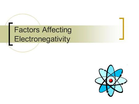 Factors Affecting Electronegativity