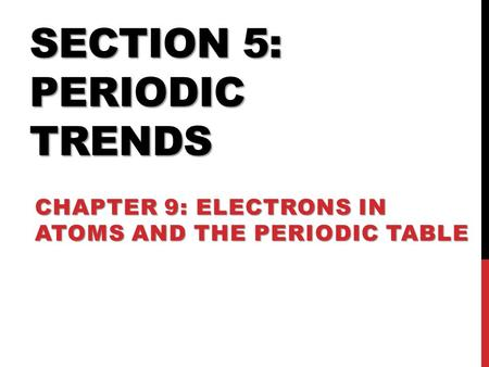 Section 5: Periodic Trends