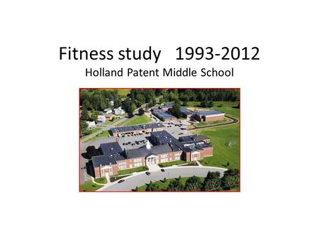 Fitness study 1993-2012 Holland Patent Middle School.