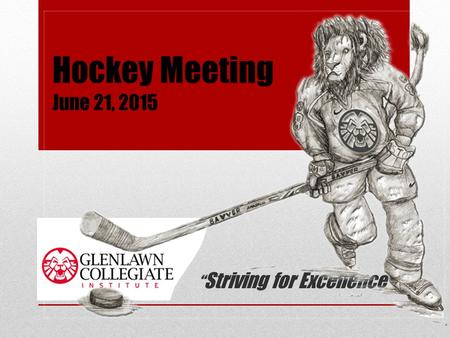 "Hockey Meeting June 21, 2015 "" Striving for Excellence"""