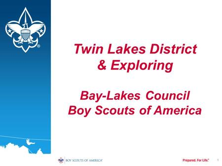 1 Twin Lakes District & Exploring Bay-Lakes Council Boy Scouts of America.
