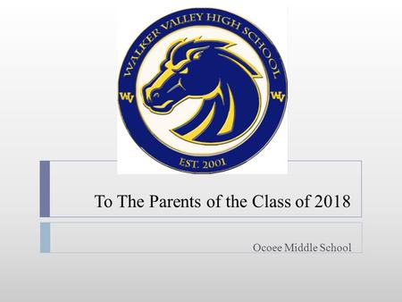 To The Parents of the <strong>Class</strong> of 2018 Ocoee Middle School.