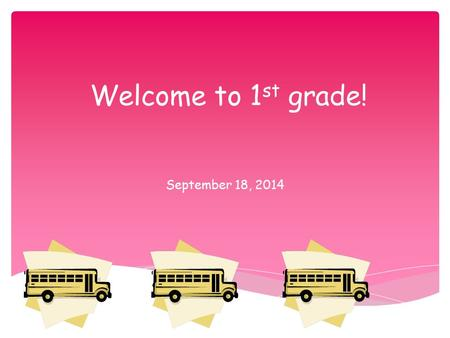 Welcome to 1 st grade! September 18, 2014. About me.