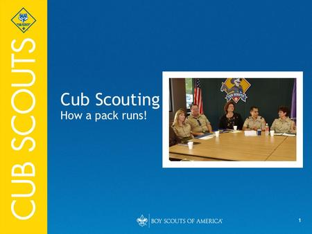 1 Cub Scouting How a pack runs!. 2 Pack Organization Chartered Organization Representative Pack Committee Cubmaster Cub Scout Den Leaders Assistant Cub.