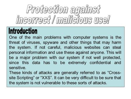 One of the main problems with computer systems is the threat of viruses, spyware and other things that may harm the system. If not careful, malicious websites.