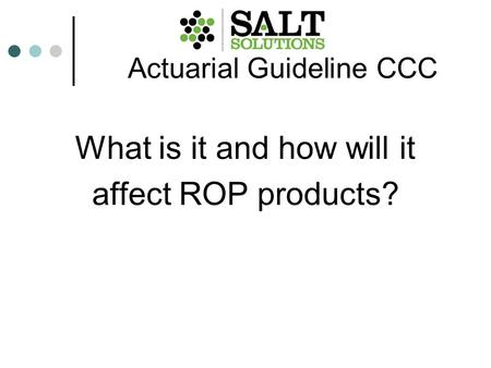 Actuarial Guideline CCC What is it and how will it affect ROP products?