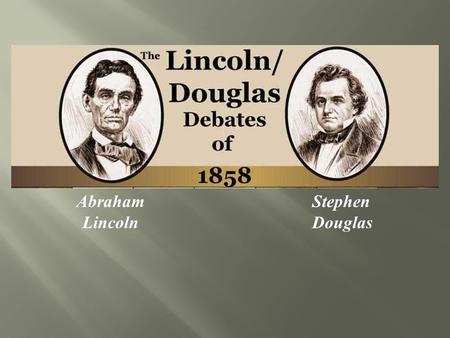 leading to the civil war lincoln douglas debates ppt video online download. Black Bedroom Furniture Sets. Home Design Ideas