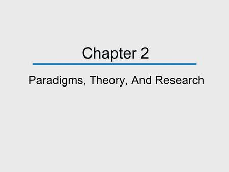 Paradigms, Theory, And Research