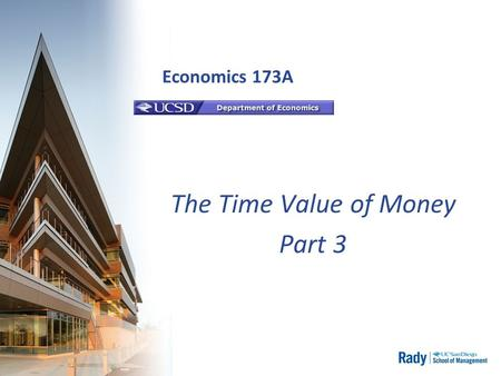 Economics 173A The Time Value of Money Part 3. #1 - Is this a Good Investment? If I invest $100 today and expect $ 150 in 10 years, is this better than.
