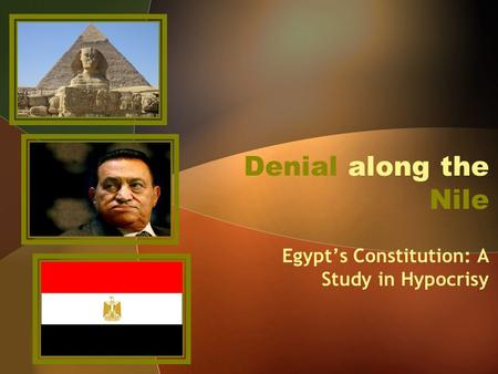 Denial along the Nile Egypt's Constitution: A Study in Hypocrisy.