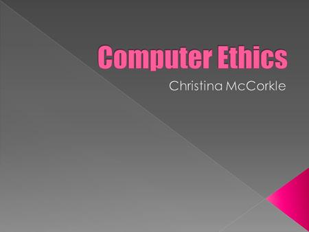  Ethics : A set of principles of right conduct  Business Ethics : Moral and social responsibility in relation to business practices and decision-making.
