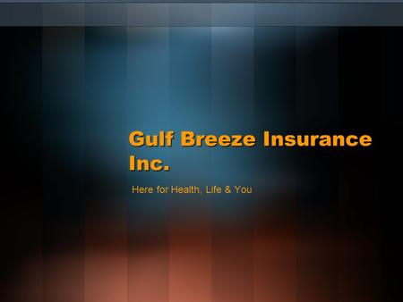 Gulf Breeze Insurance Inc. Here for Health, Life & You.
