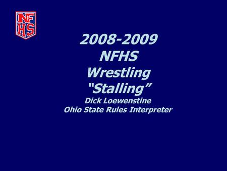"2008-2009 NFHS Wrestling ""Stalling"" Dick Loewenstine Ohio State Rules Interpreter."