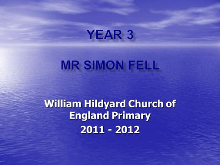 William Hildyard Church of England Primary 2011 - 2012.