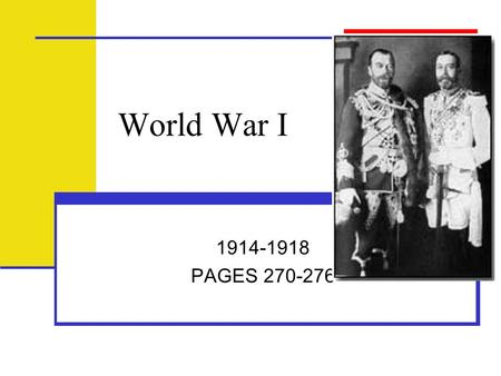 World War I 1914-1918 PAGES 270-276. The Stage is Set in the West Aggressive nationalism: France & Germany both had strong nationalist feelings. France.