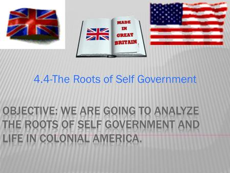 4.4-The Roots of Self Government