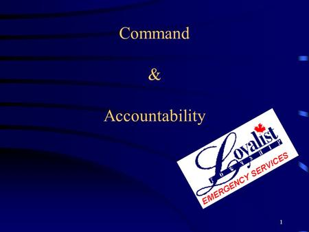 1 Command & Accountability. 2 Incident Command System.