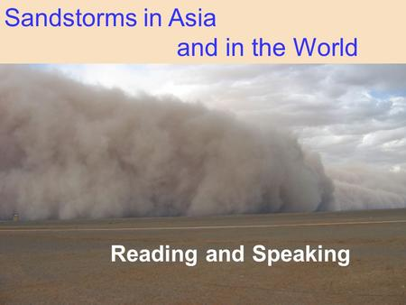 Reading and Speaking Sandstorms in Asia and in the World.