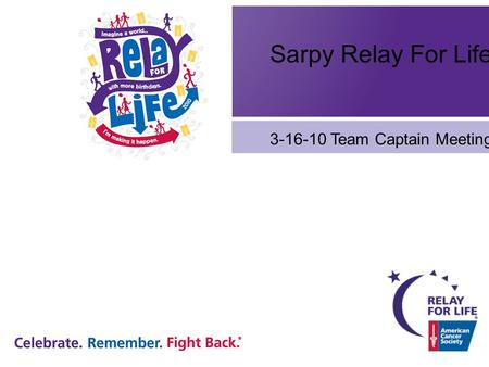Sarpy Relay For Life 3-16-10 Team Captain Meeting.