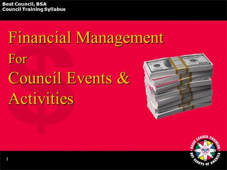 Best Council, BSA Council Training Syllabus 1 Financial Management For Council Events & Activities.