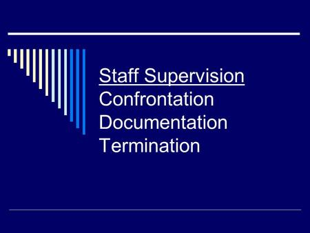 Staff Supervision Confrontation Documentation Termination.