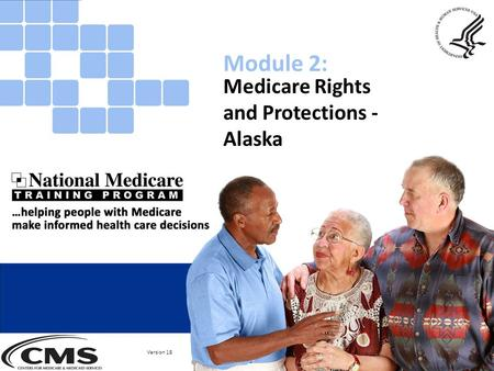 Medicare Rights and Protections - Alaska Module 2: Version 18.
