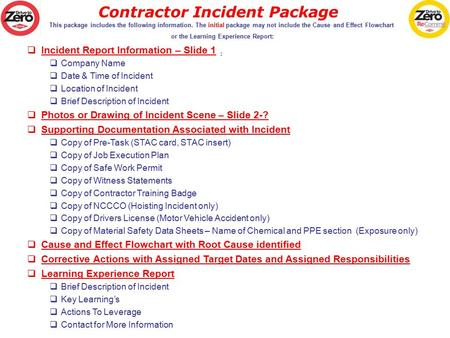 Contractor Incident Package This package includes the following information. The initial package may not include the Cause and Effect Flowchart or the.