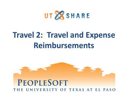 Travel 2: Travel and Expense Reimbursements. Terminology Travel Authorization (VE5) – The initial travel request created by the processor or admin before.