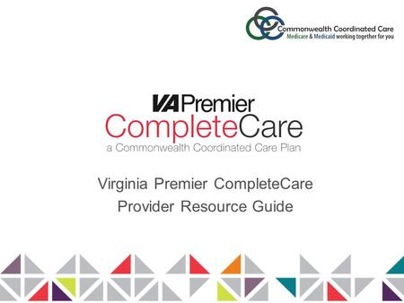 Virginia Premier CompleteCare Provider Resource Guide