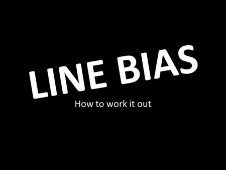 LINE BIAS How to work it out. Sit head to wind in the middle of the line, look under your boom left and right, which end looks closer to the wind??? That.
