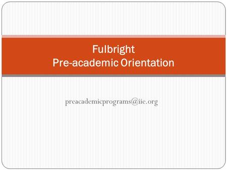 Fulbright Pre-academic Orientation.