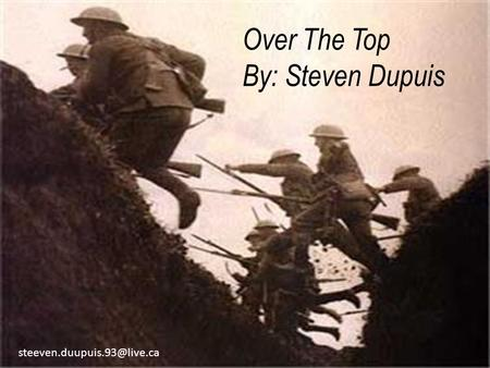 Over The Top By: Steven Dupuis