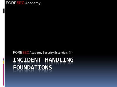 FORESEC Academy FORESEC Academy Security Essentials (II)