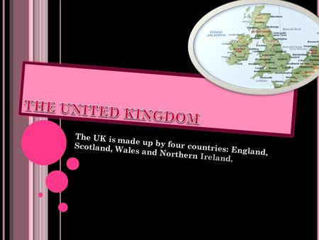 The UK is made up by four countries: England, Scotland, Wales and Northern The UK is made up by four countries: England, Scotland, Wales and Northern Ireland.