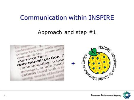 1 Communication within INSPIRE Approach and step #1 +