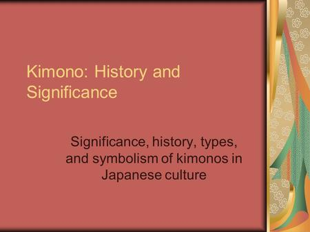 Kimono: History and Significance Significance, history, types, and symbolism of kimonos in Japanese culture.