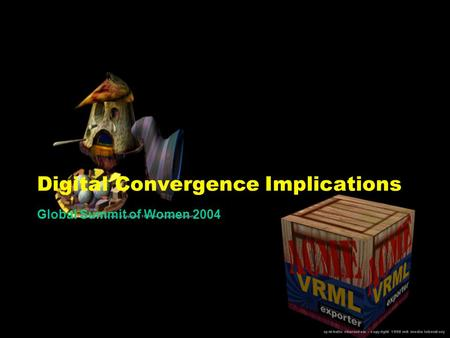 Digital Convergence Implications Global Summit of Women 2004.