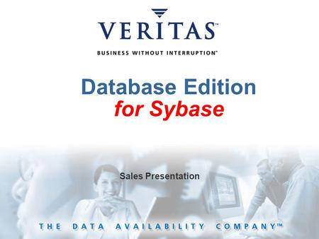 Database Edition for Sybase Sales Presentation. Market Drivers DBAs are facing immense time pressure in an environment with ever-increasing data Continuous.