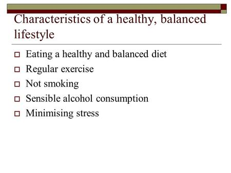 Characteristics of a healthy, balanced lifestyle