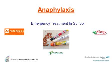 Www.healthmatters.clch.nhs.uk Anaphylaxis Emergency Treatment In School.