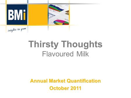 Thirsty Thoughts Flavoured Milk Annual Market Quantification October 2011.