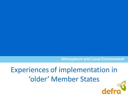 Atmosphere and Local Environment Experiences of implementation in 'older' Member States.