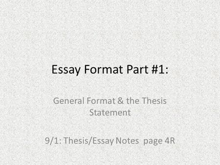 General Format  The Thesis Statement  Thesisessay Notes Page  General Format  The Thesis Statement  Thesisessay Notes Page R  Ppt  Download