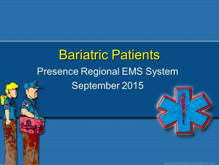 Bariatric Patients Presence Regional EMS System September 2015.