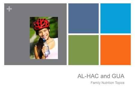 + AL-HAC and GUA Family Nutrition Topics. + Menu Planning on a Budget Lesson 1.